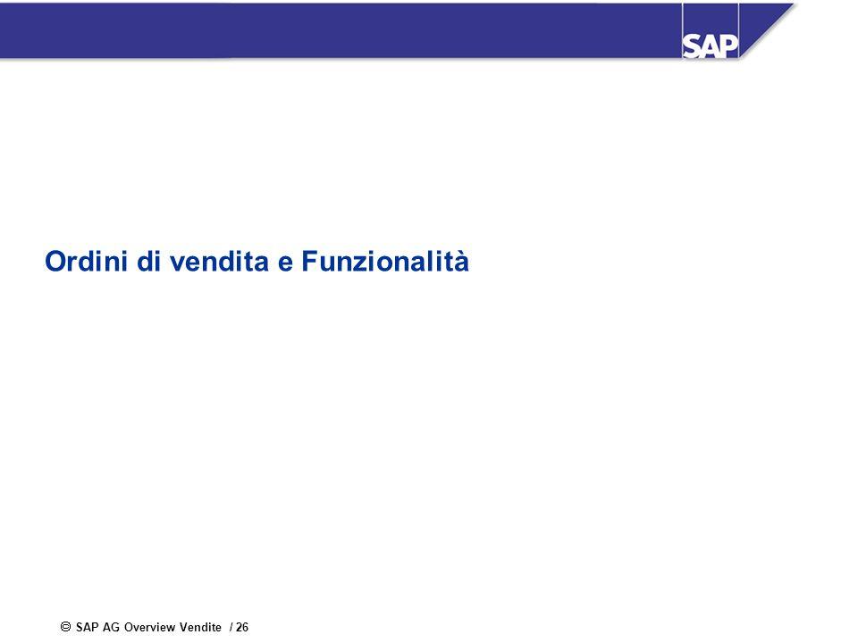 SAP AG Overview Vendite / 26 Ordini di vendita e Funzionalità