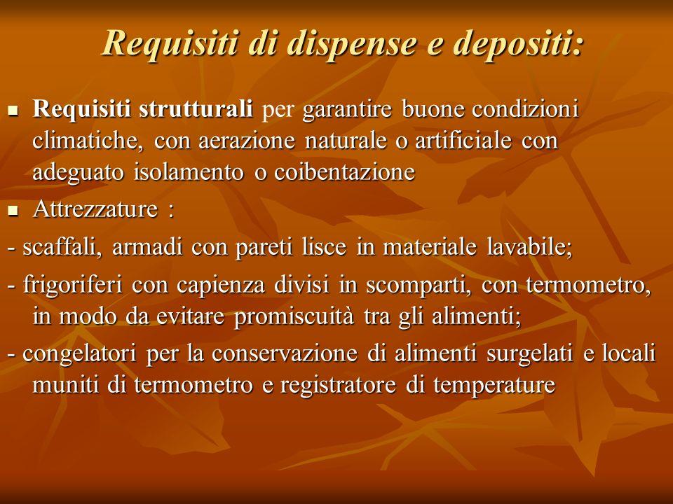 Requisiti di dispense e depositi: Requisiti strutturali garantire buone condizioni climatiche, con aerazione naturale o artificiale con adeguato isola