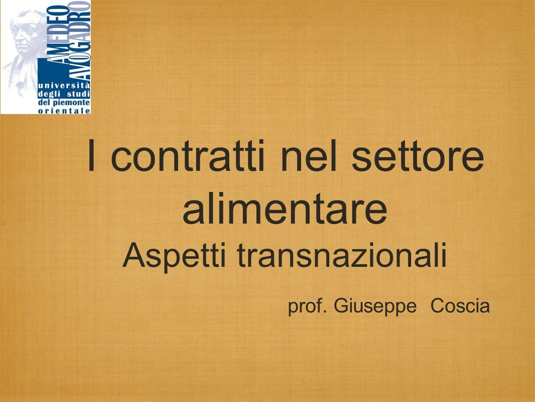 I contratti nel settore alimentare Aspetti transnazionali prof. Giuseppe Coscia