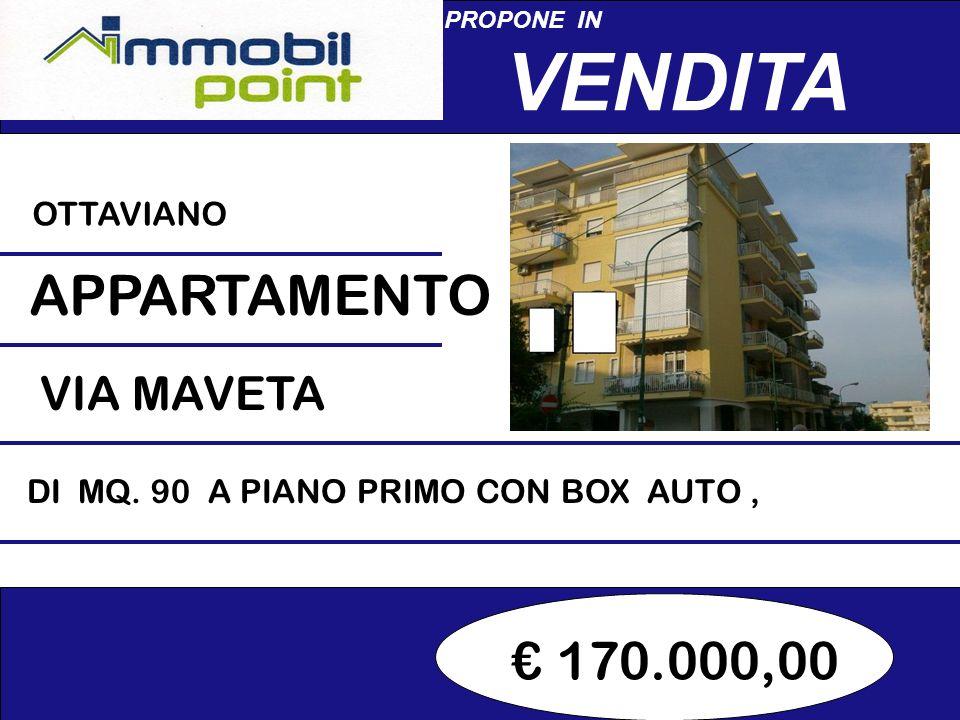 170.000,00 PROPONE IN VENDITA OTTAVIANO APPARTAMENTO DI MQ.