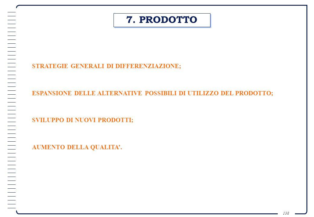 137 6. MERCATO-OBIETTIVO FOCUS SU UTILIZZATORE ABITUALE MERCATO-OBIETTIVO SECONDARIO Puntando su un prodotto della linea in cui questo ha dimostrato p