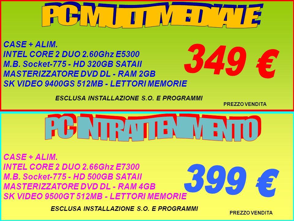 PREZZO VENDITA CASE + ALIM. INTEL CORE 2 DUO 2.60Ghz E5300 M.B. Socket-775 - HD 320GB SATAII MASTERIZZATORE DVD DL - RAM 2GB SK VIDEO 9400GS 512MB - L