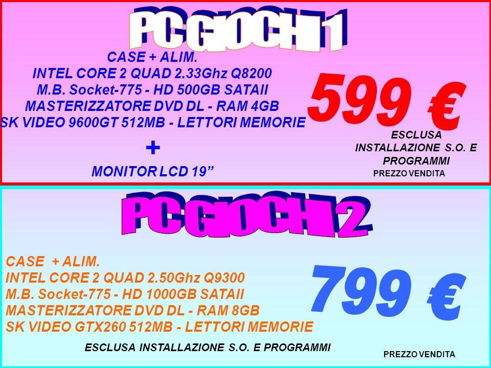 PREZZO VENDITA CASE + ALIM. INTEL CORE 2 QUAD 2.50Ghz Q9300 M.B.