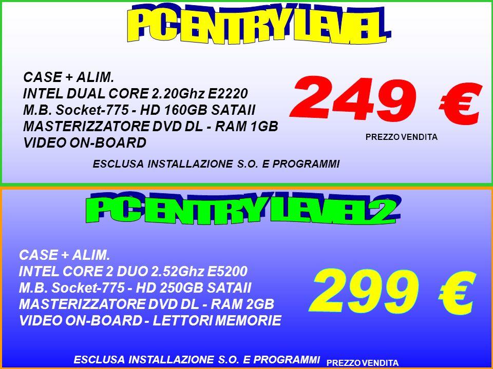 PREZZO VENDITA CASE + ALIM. INTEL DUAL CORE 2.20Ghz E2220 M.B. Socket-775 - HD 160GB SATAII MASTERIZZATORE DVD DL - RAM 1GB VIDEO ON-BOARD PREZZO VEND