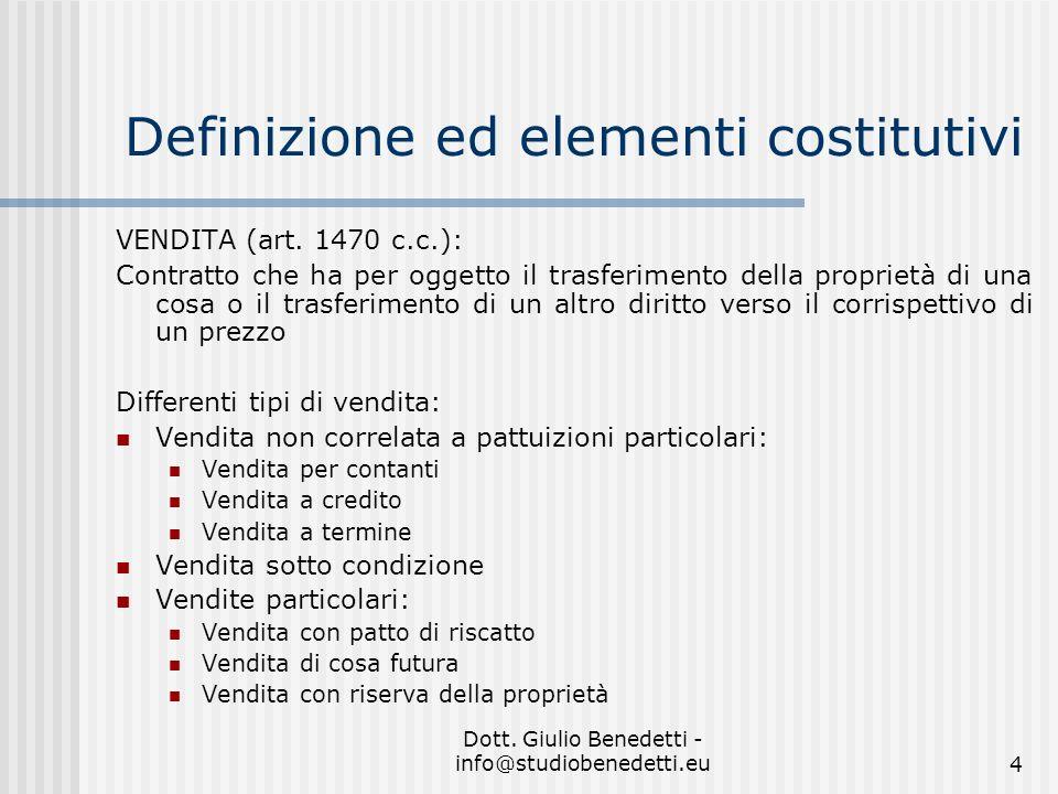 Dott. Giulio Benedetti - info@studiobenedetti.eu4 Definizione ed elementi costitutivi VENDITA (art.