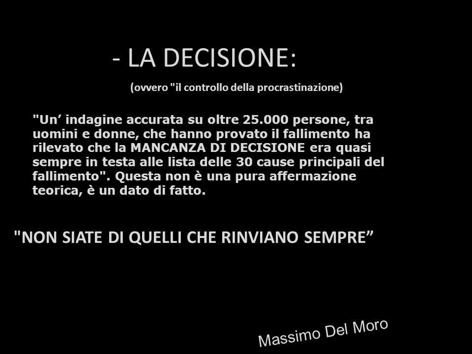 - LA DECISIONE: (ovvero