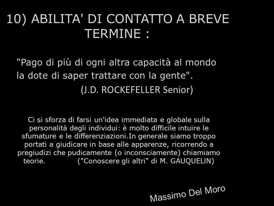 10) ABILITA' DI CONTATTO A BREVE TERMINE :