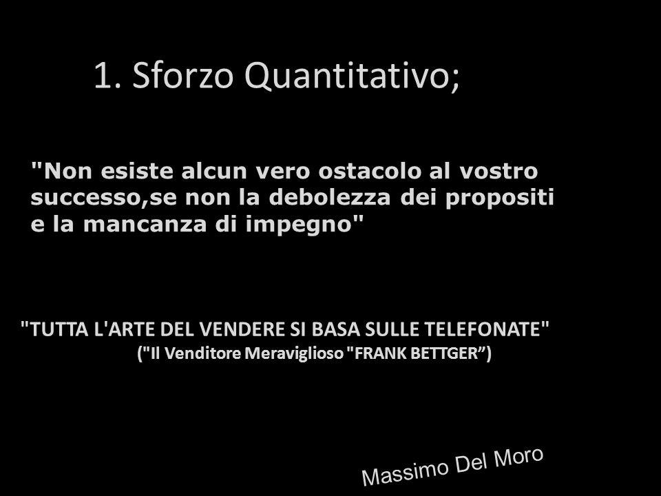Massimo Del Moro 1. Sforzo Quantitativo;