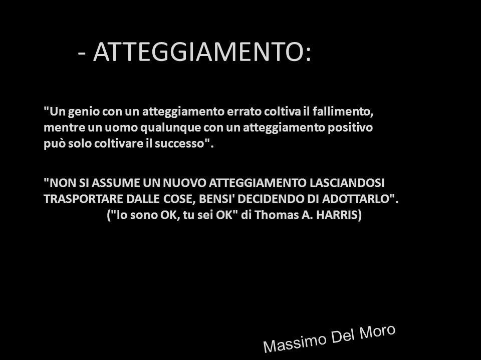 - ATTEGGIAMENTO: