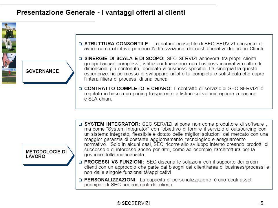 -5-© SECSERVIZI Presentazione Generale - I vantaggi offerti ai clienti STRUTTURA CONSORTILE: La natura consortile di SEC SERVIZI consente di avere com