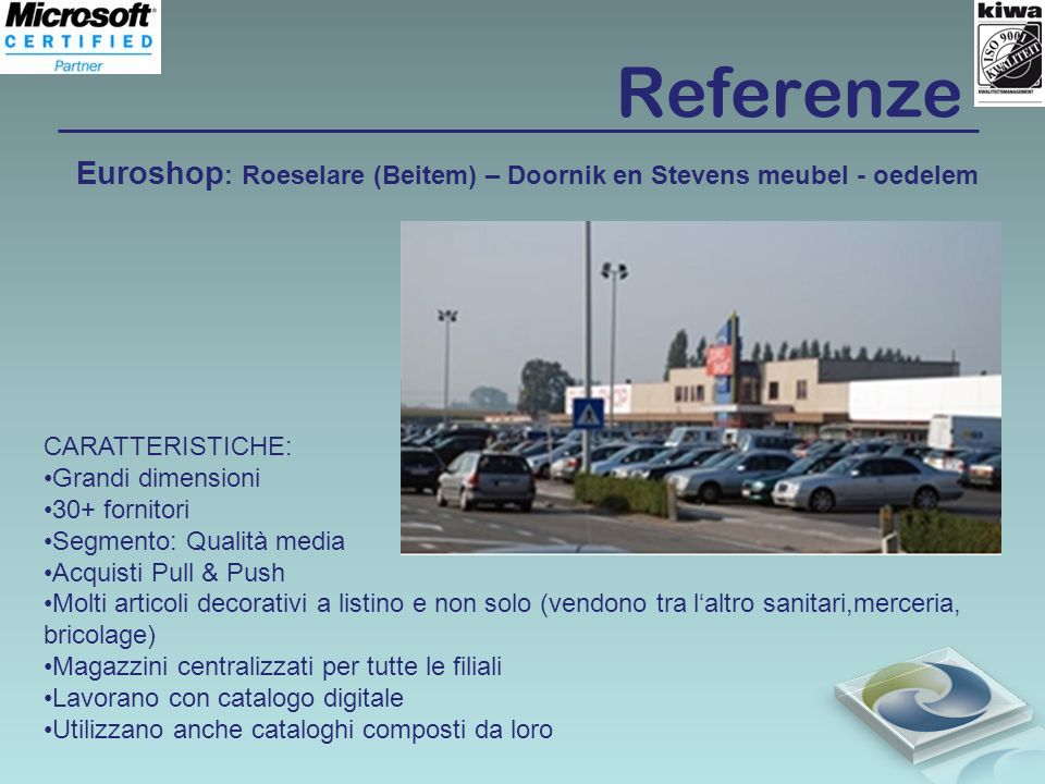 Referenze Euroshop : Roeselare (Beitem) – Doornik en Stevens meubel - oedelem CARATTERISTICHE: Grandi dimensioni 30+ fornitori Segmento: Qualità media