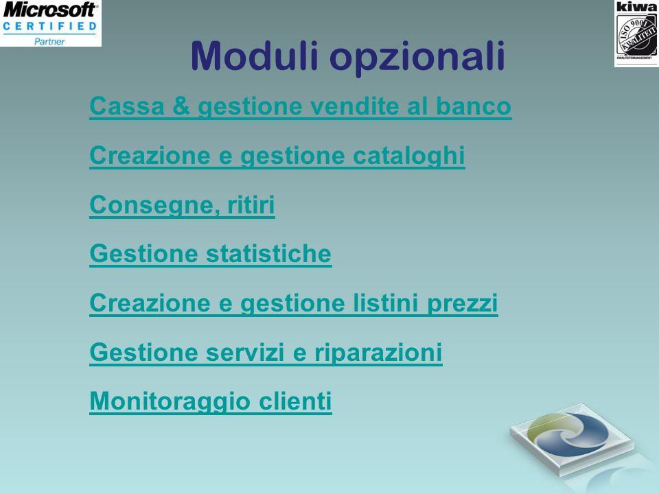 Moduli opzionali Cassa & gestione vendite al banco Creazione e gestione cataloghi Consegne, ritiri Gestione statistiche Creazione e gestione listini p