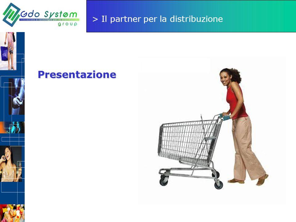 > Il partner per la distribuzione Presentazione