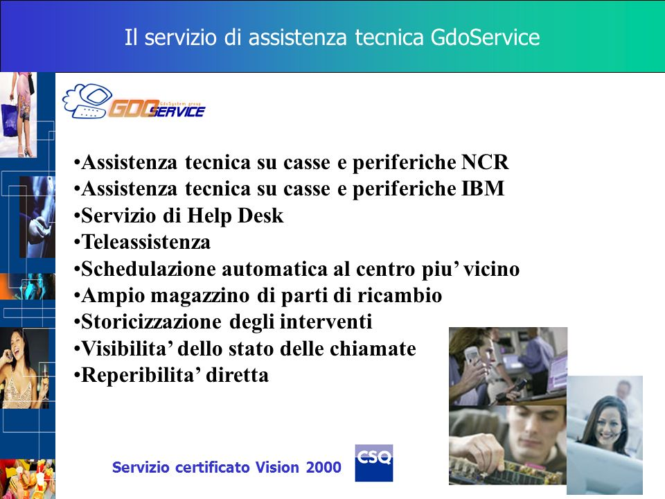 Il servizio di assistenza tecnica GdoService Assistenza tecnica su casse e periferiche NCR Assistenza tecnica su casse e periferiche IBM Servizio di H