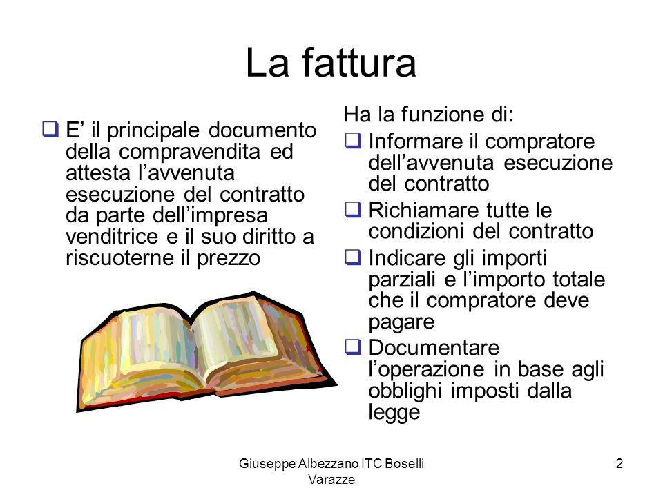 Giuseppe Albezzano ITC Boselli Varazze 2 La fattura E il principale documento della compravendita ed attesta lavvenuta esecuzione del contratto da par