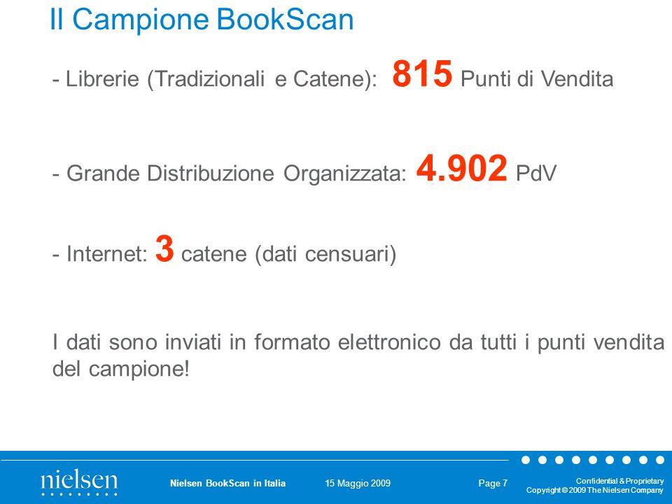 15 Maggio 2009 Confidential & Proprietary Copyright © 2009 The Nielsen Company Nielsen BookScan in Italia Page 8...in particolare...