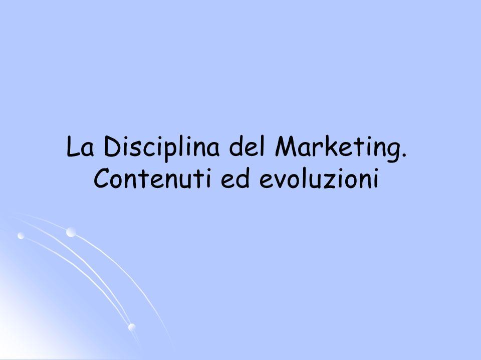La Disciplina del Marketing. Contenuti ed evoluzioni