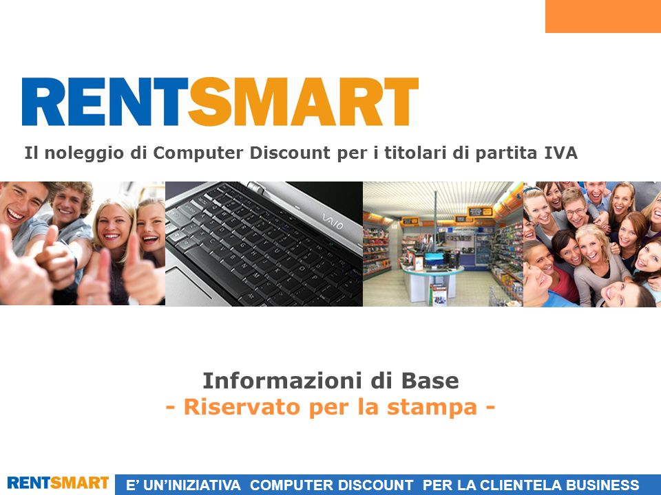 E UNINIZIATIVA COMPUTER DISCOUNT PER LA CLIENTELA BUSINESS Informazioni di Base - Riservato per la stampa - Il noleggio di Computer Discount per i titolari di partita IVA