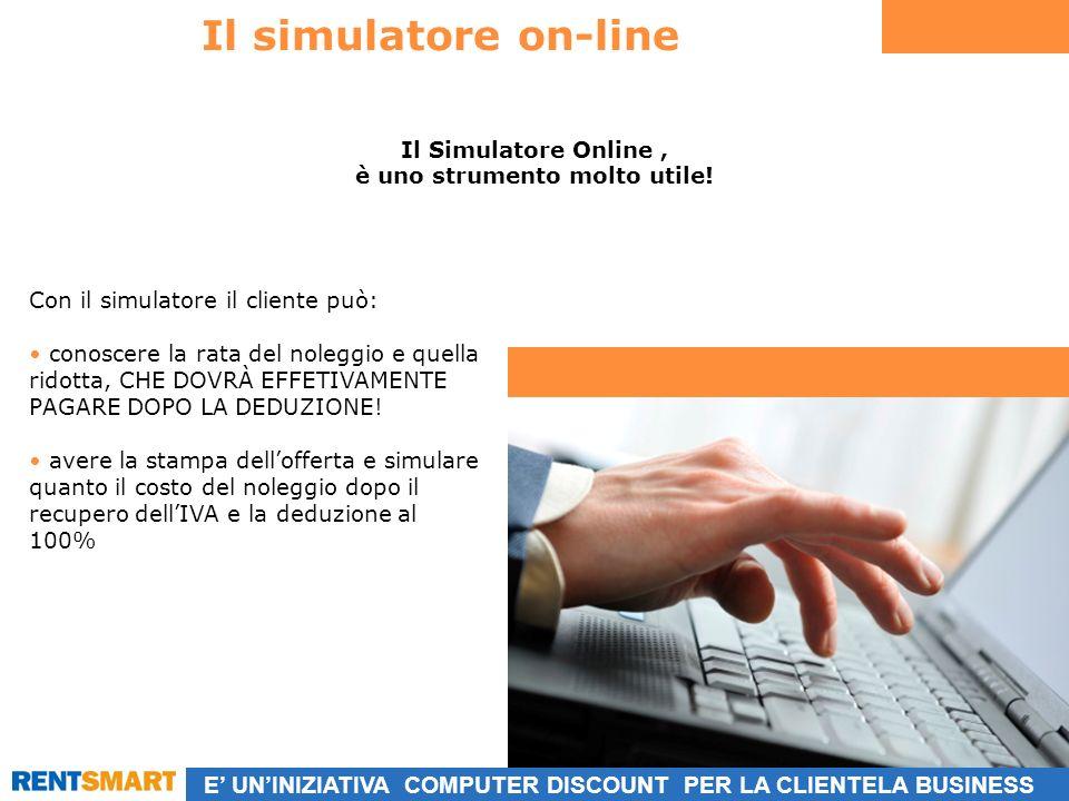 E UNINIZIATIVA COMPUTER DISCOUNT PER LA CLIENTELA BUSINESS Il simulatore on-line Il Simulatore Online, è uno strumento molto utile.