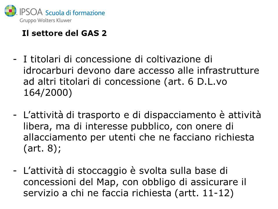 Il settore del GAS 2 -I titolari di concessione di coltivazione di idrocarburi devono dare accesso alle infrastrutture ad altri titolari di concessione (art.