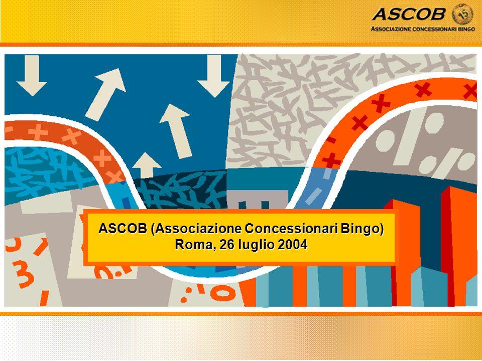 ASCOB (Associazione Concessionari Bingo) Roma, 26 luglio 2004