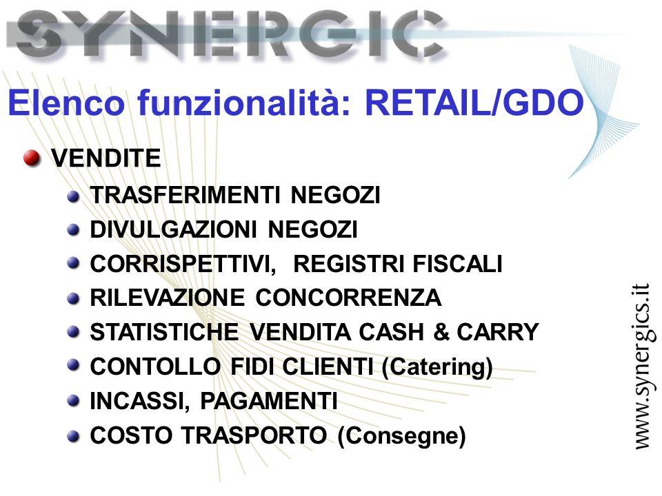 VENDITE TRASFERIMENTI NEGOZI DIVULGAZIONI NEGOZI CORRISPETTIVI, REGISTRI FISCALI RILEVAZIONE CONCORRENZA STATISTICHE VENDITA CASH & CARRY CONTOLLO FIDI CLIENTI (Catering) INCASSI, PAGAMENTI COSTO TRASPORTO (Consegne) Elenco funzionalità: RETAIL/GDO
