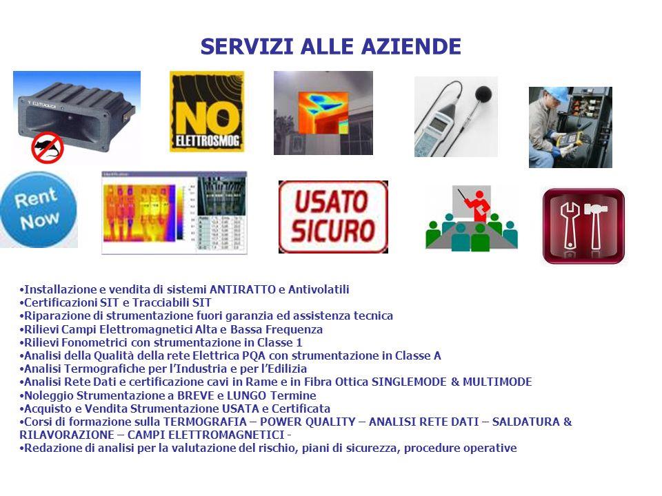 SERVIZI ALLE AZIENDE Installazione e vendita di sistemi ANTIRATTO e Antivolatili Certificazioni SIT e Tracciabili SIT Riparazione di strumentazione fu