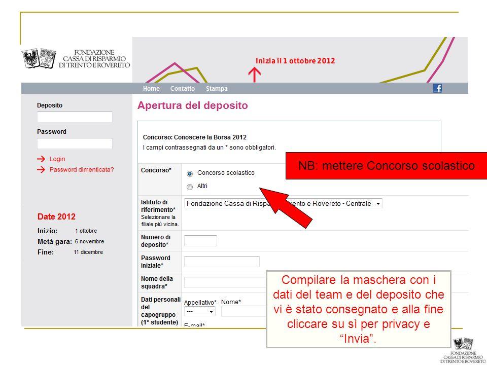 Compilare la maschera con i dati del team e del deposito che vi è stato consegnato e alla fine cliccare su sì per privacy e Invia. NB: mettere Concors