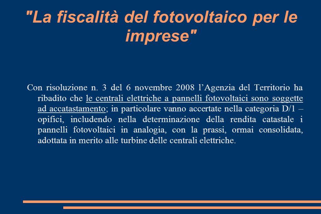 La fiscalità del fotovoltaico per le imprese Con risoluzione n.