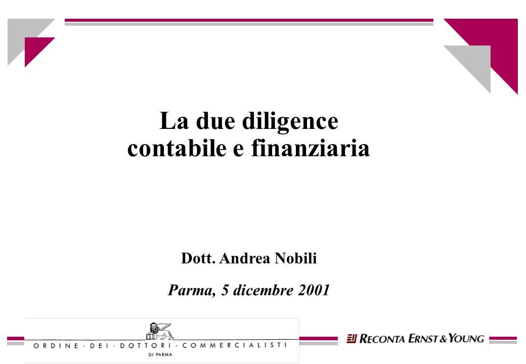 La due diligence contabile e finanziaria Dott. Andrea Nobili Parma, 5 dicembre 2001