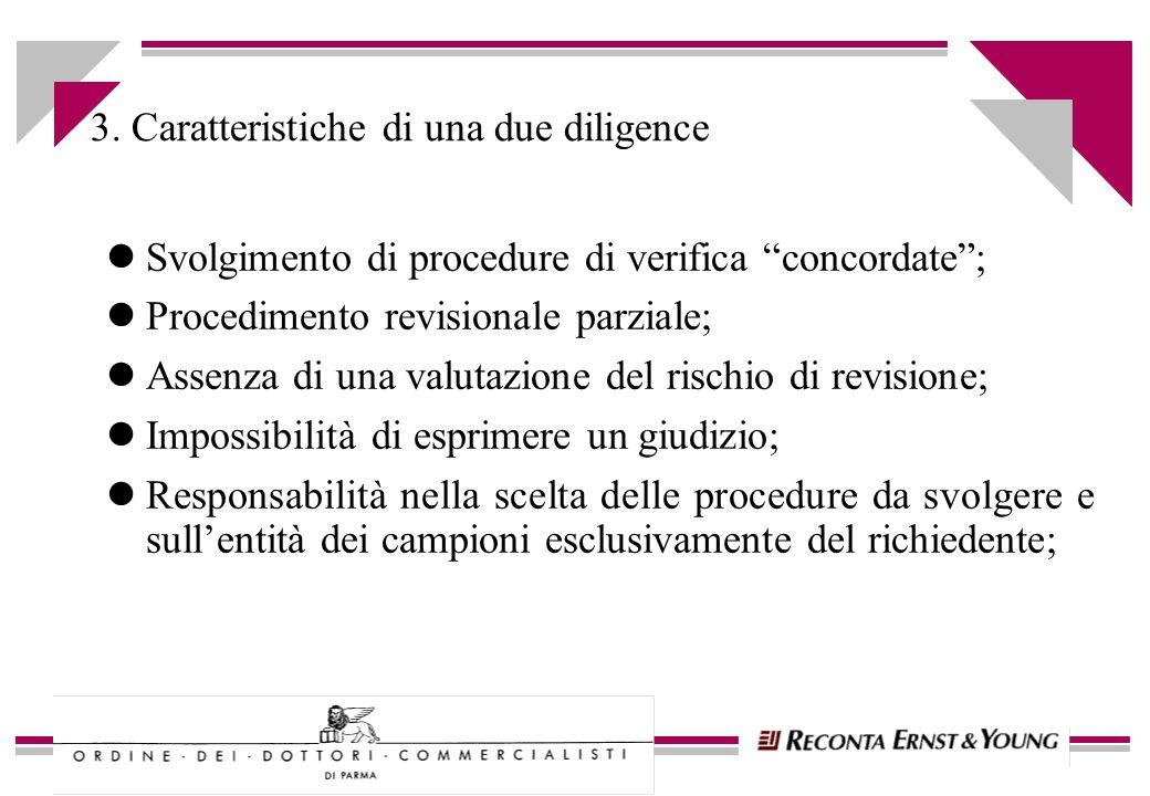 3. Caratteristiche di una due diligence lSvolgimento di procedure di verifica concordate; lProcedimento revisionale parziale; lAssenza di una valutazi