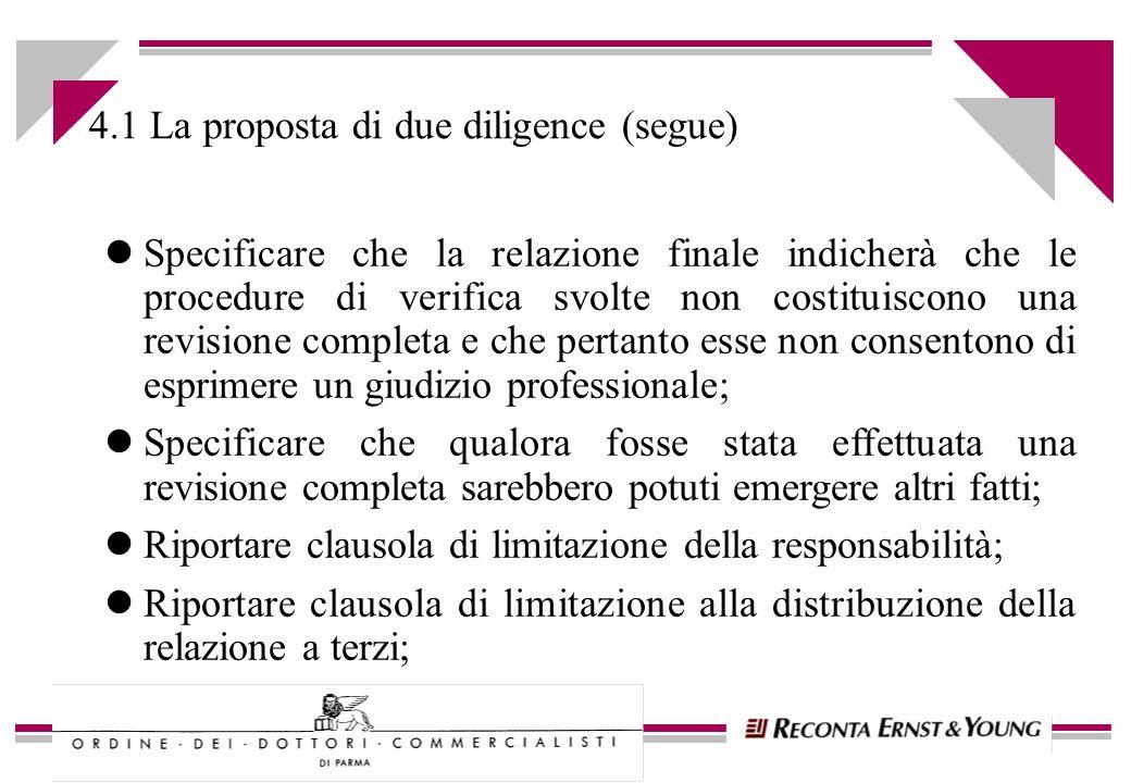 4.1 La proposta di due diligence (segue) lSpecificare che la relazione finale indicherà che le procedure di verifica svolte non costituiscono una revi