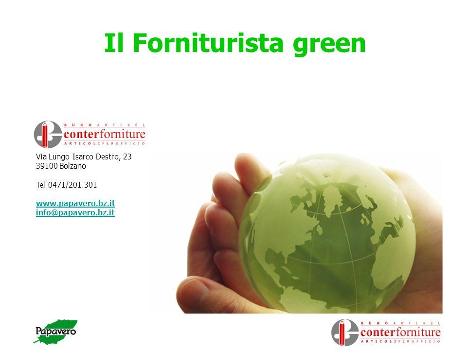 Il Forniturista green Via Lungo Isarco Destro, 23 39100 Bolzano Tel 0471/201.301 www.papavero.bz.it info@papavero.bz.it