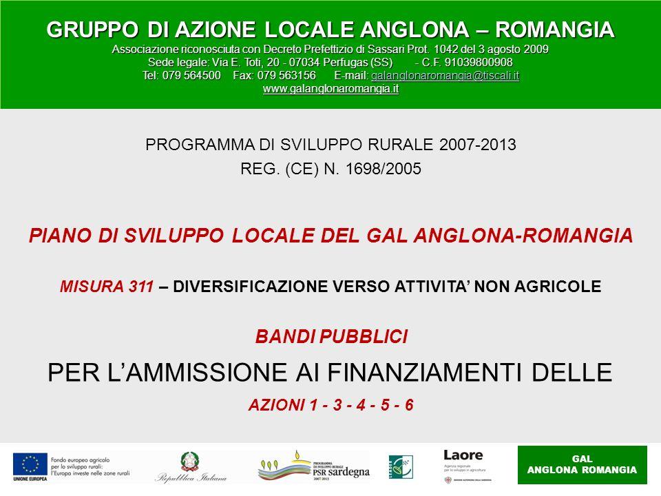 GAL ANGLONA ROMANGIA GRUPPO DI AZIONE LOCALE ANGLONA – ROMANGIA Associazione riconosciuta con Decreto Prefettizio di Sassari Prot. 1042 del 3 agosto 2