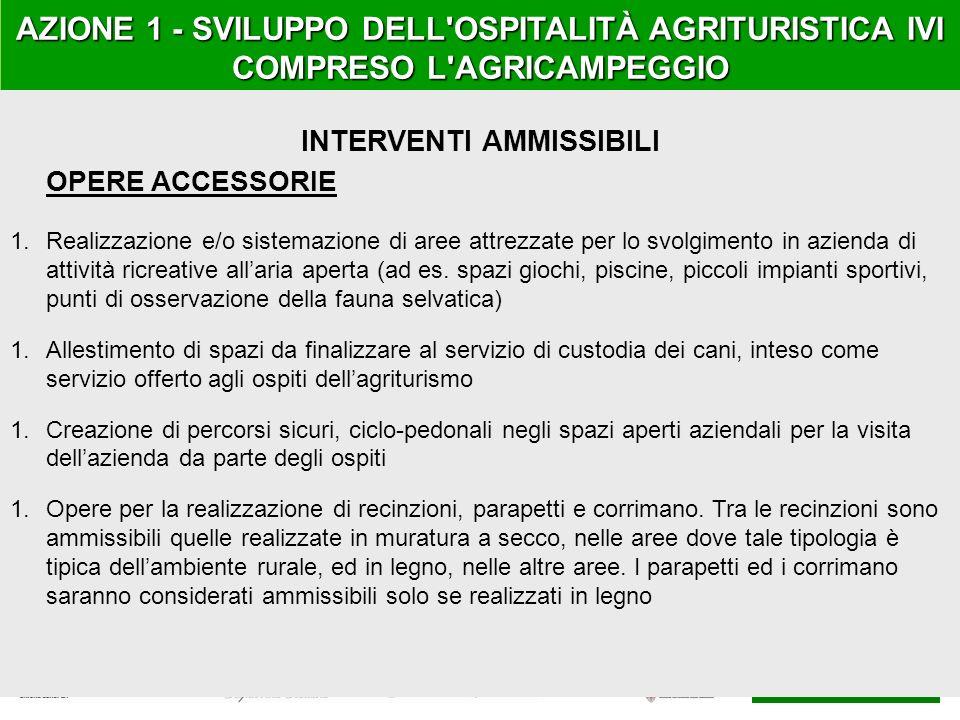 GAL ANGLONA ROMANGIA AZIONE 1 - SVILUPPO DELL'OSPITALITÀ AGRITURISTICA IVI COMPRESO L'AGRICAMPEGGIO INTERVENTI AMMISSIBILI OPERE ACCESSORIE 1.Realizza