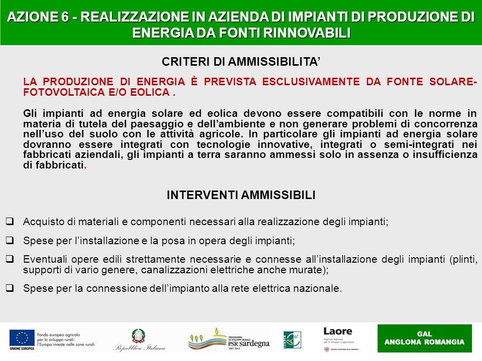 GAL ANGLONA ROMANGIA AZIONE 6 - REALIZZAZIONE IN AZIENDA DI IMPIANTI DI PRODUZIONE DI ENERGIA DA FONTI RINNOVABILI CRITERI DI AMMISSIBILITA LA PRODUZI