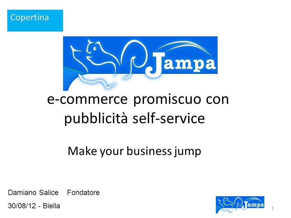 Damiano Salice Fondatore 30/08/12 - Biella e-commerce promiscuo con pubblicità self-service Make your business jump Copertina 1