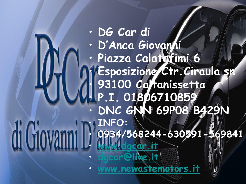 DG Car di DAnca Giovanni Piazza Calatafimi 6 Esposizione Ctr.Ciraula sn 93100 Caltanissetta P.I.