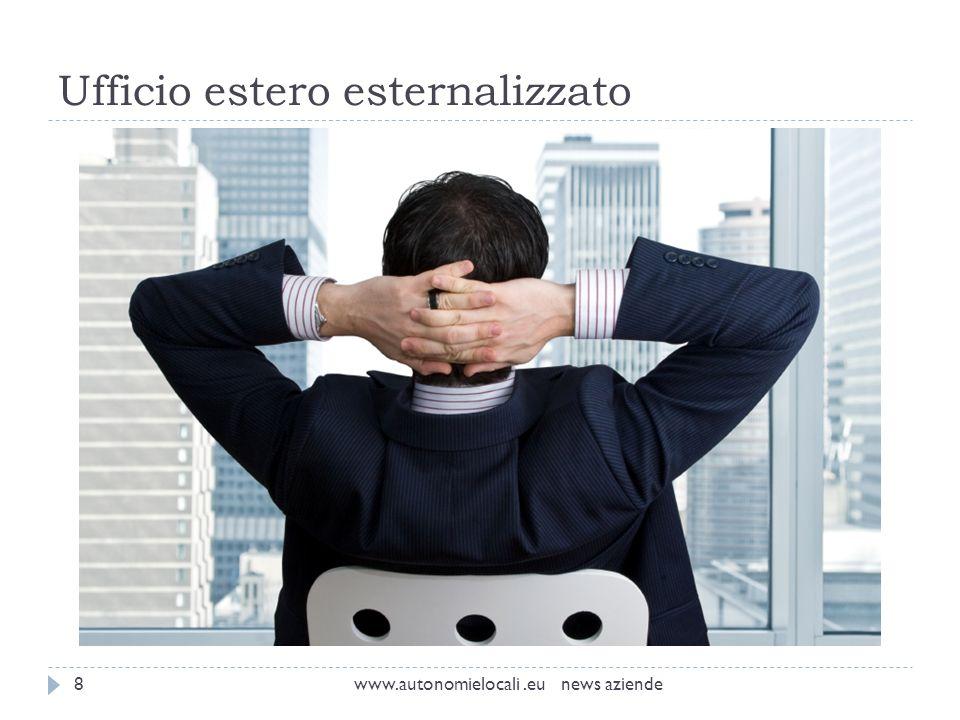 Ufficio estero esternalizzato www.autonomielocali.eu news aziende8