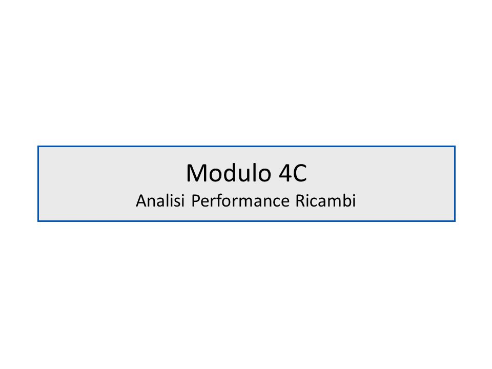 Modulo 4C Analisi Performance Ricambi
