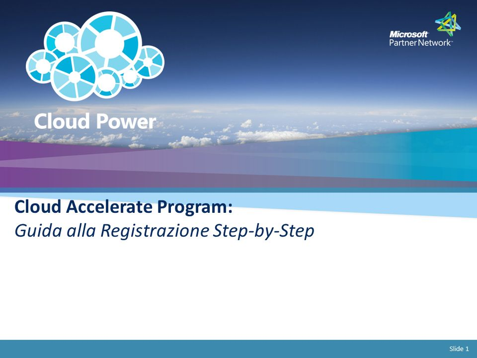Slide 1 Cloud Accelerate Program: Guida alla Registrazione Step-by-Step