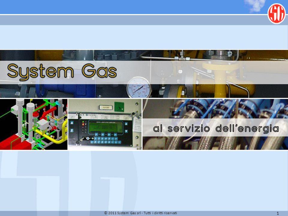 1 © 2011 System Gas srl - Tutti i diritti riservati