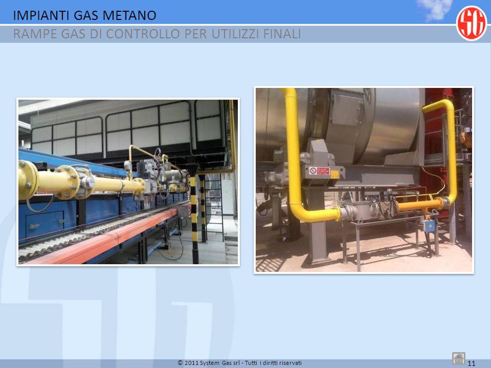 11 IMPIANTI GAS METANO RAMPE GAS DI CONTROLLO PER UTILIZZI FINALI