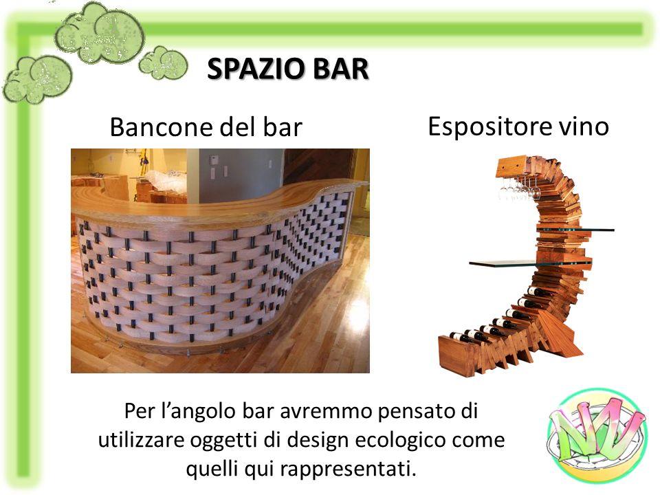 Bancone del bar Espositore vino SPAZIO BAR Per langolo bar avremmo pensato di utilizzare oggetti di design ecologico come quelli qui rappresentati.