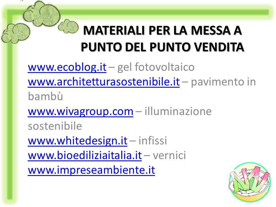 MATERIALI PER LA MESSA A PUNTO DEL PUNTO VENDITA www.ecoblog.itwww.ecoblog.it – gel fotovoltaico www.architetturasostenibile.itwww.architetturasosteni
