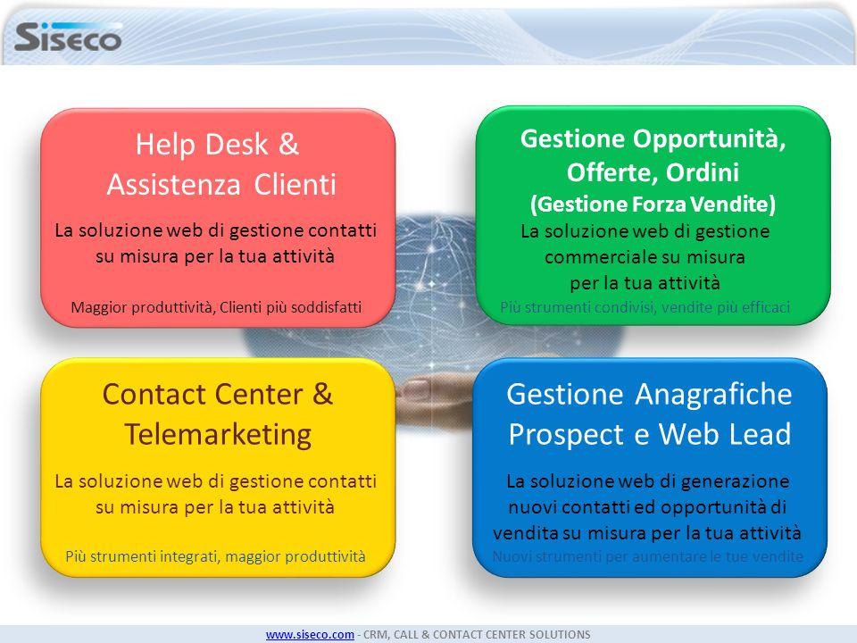 www.siseco.comwww.siseco.com - CRM, CALL & CONTACT CENTER SOLUTIONS Help Desk & Assistenza Clienti Gestione Opportunità, Offerte, Ordini (Gestione For
