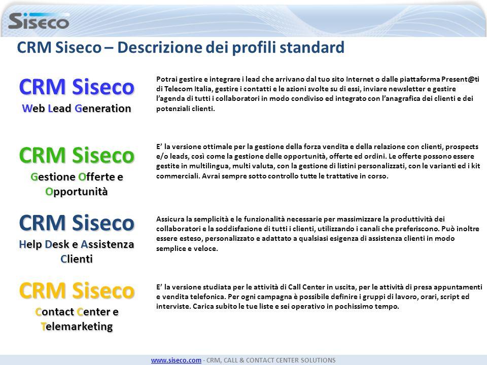 www.siseco.comwww.siseco.com - CRM, CALL & CONTACT CENTER SOLUTIONS CRM Siseco – Descrizione dei profili standard CRM Siseco Help Desk e Assistenza Cl