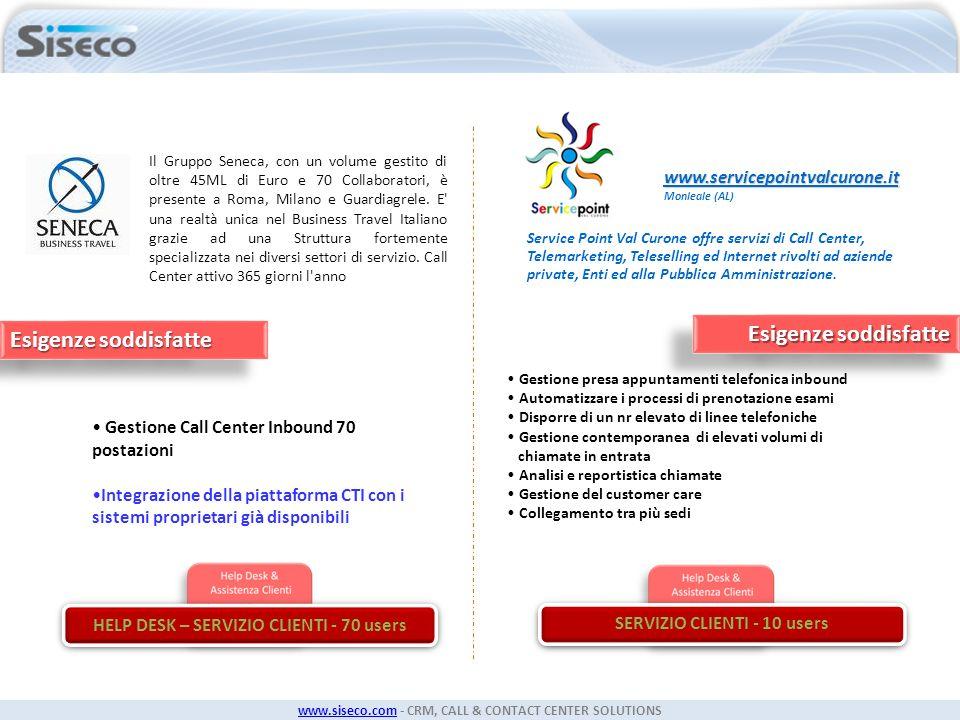 www.siseco.comwww.siseco.com - CRM, CALL & CONTACT CENTER SOLUTIONS Il Gruppo Seneca, con un volume gestito di oltre 45ML di Euro e 70 Collaboratori,