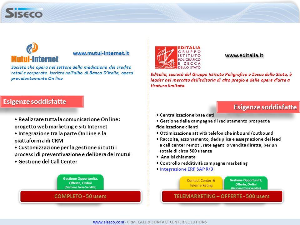 www.siseco.comwww.siseco.com - CRM, CALL & CONTACT CENTER SOLUTIONS www.editalia.it Editalia, società del Gruppo Istituto Poligrafico e Zecca dello St