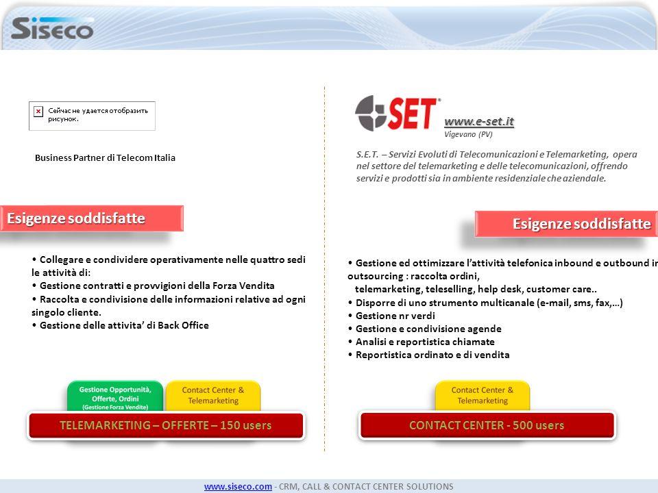 www.siseco.comwww.siseco.com - CRM, CALL & CONTACT CENTER SOLUTIONS Business Partner di Telecom Italia Collegare e condividere operativamente nelle qu